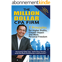The Million Dollar CPA Firm: 7 Principles for Higher Profits, Greater Impact, and More Personal Freedom (English Edition)