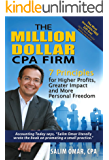 The Million Dollar CPA Firm: 7 Principles for Higher Profits, Greater Impact, and More Personal Freedom