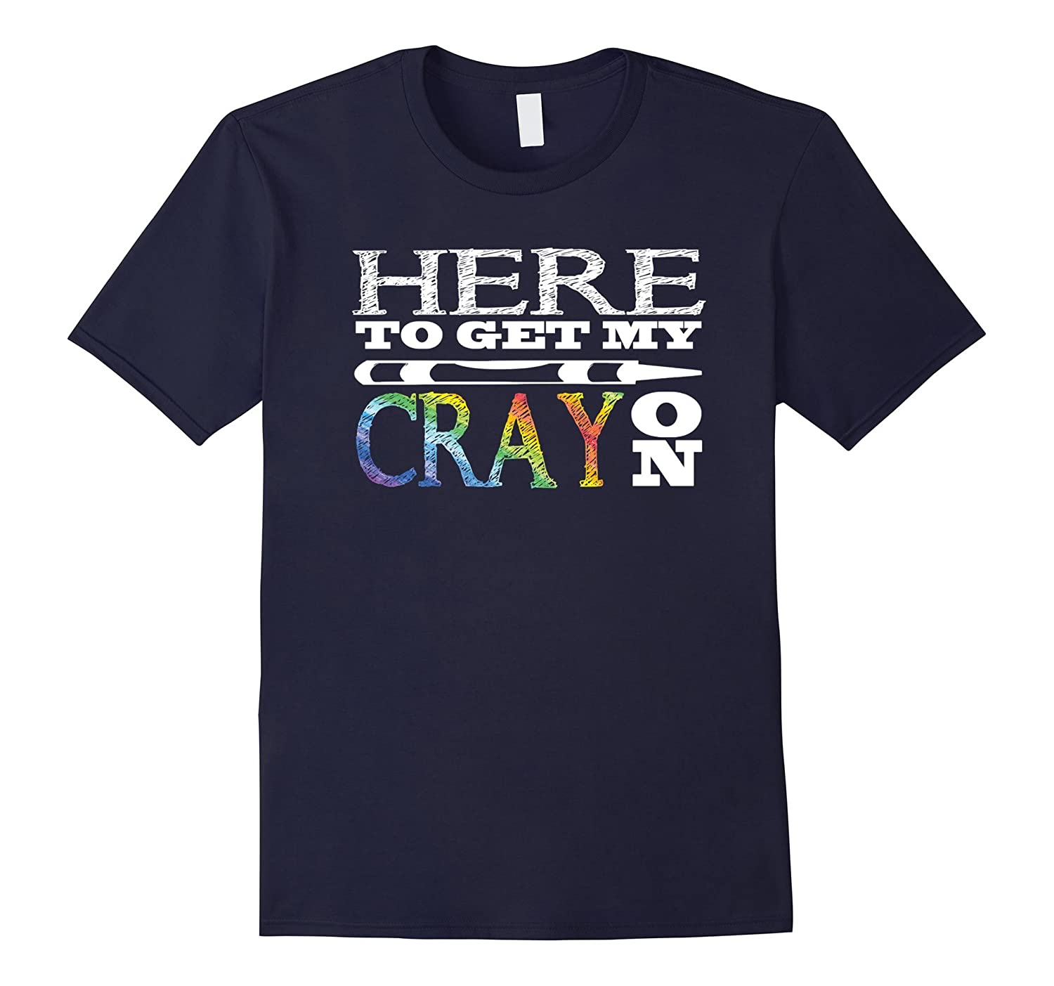 First Day of School Get your cray on TShirt 2017-TH