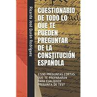 CUESTIONARIO DE TODO LO QUE TE PUEDEN PREGUNTAR DE LA CONSTITUCIÓN ESPAÑOLA: 2.590 PREGUNTAS CORTAS QUE TE PREPARARÁN…