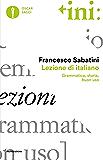 Lezione di italiano: Grammatica, storia, buon uso