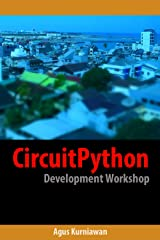 CircuitPython Development Workshop Kindle Edition
