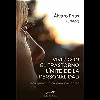 Vivir con el Trastorno Límite de Personalidad. Una guía clínica para pacientes (Serendipity)