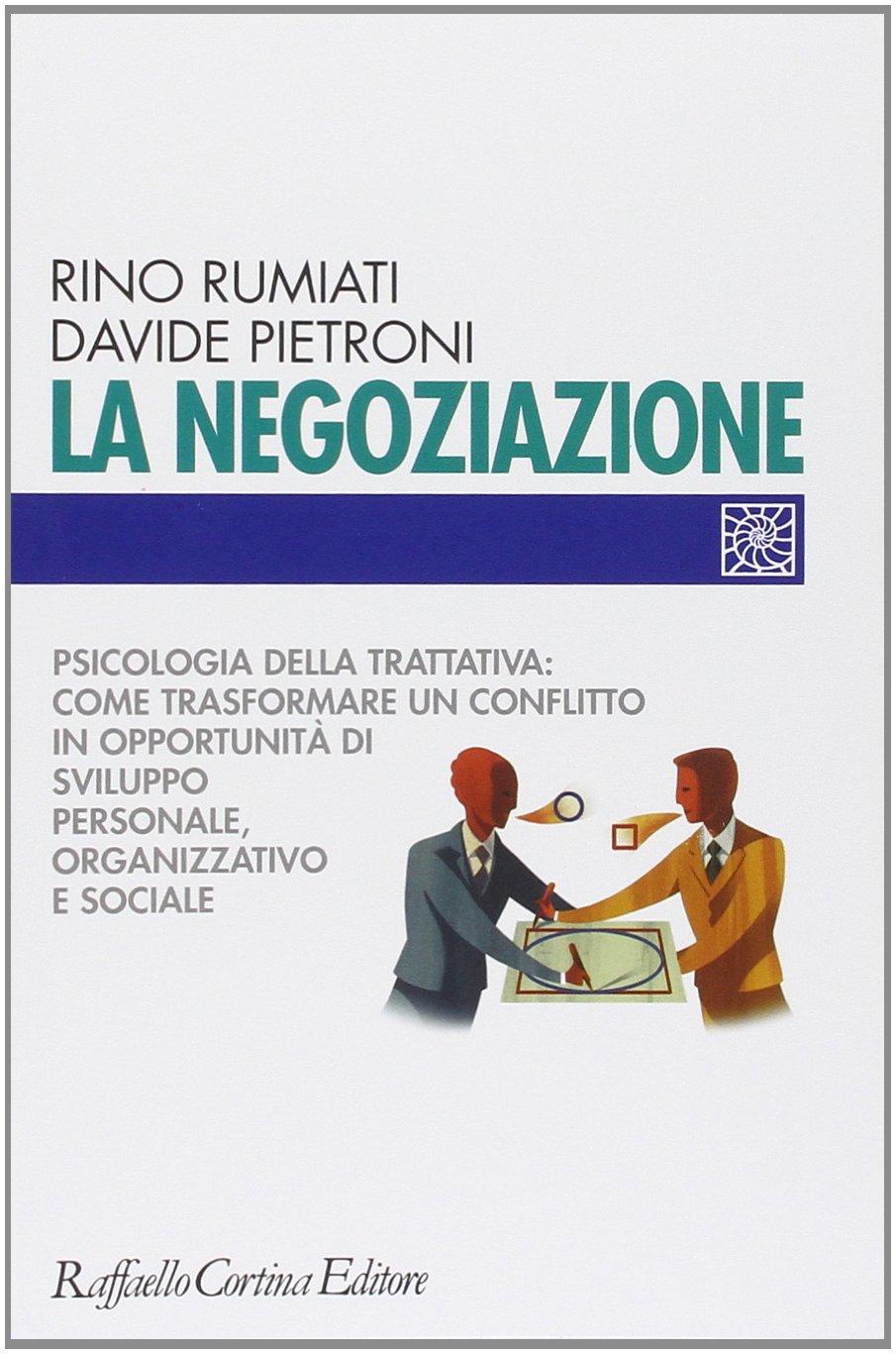 La negoziazione. Psicologia della trattativa