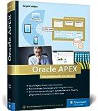 Oracle APEX: Das umfassende Handbuch für Entwickler