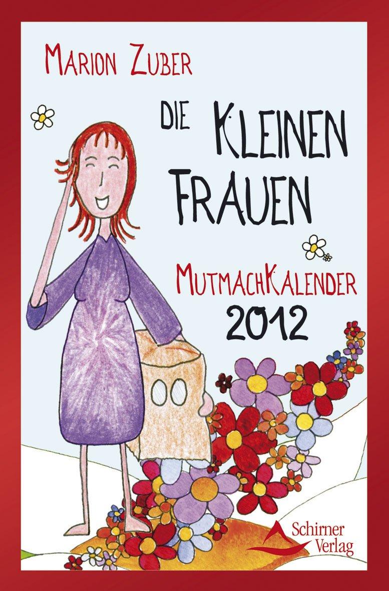 Die kleinen Frauen - Mutmach-Kalender 2012