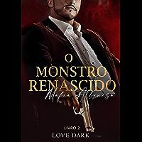 """O MONSTRO RENASCIDO """"MÁFIA ALBANESA"""": DARK TREVOSO (SAGA MONSTROS DA MAFIA Livro 2)"""