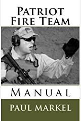Patriot Fire Team Manual Kindle Edition
