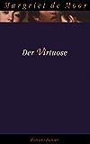 Der Virtuose: Roman (German Edition)