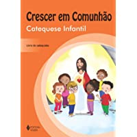 Crescer em Comunhão Catequese Infantil - catequista: catequese infantil - Livro do catequista