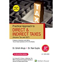 Practical Approach to Direct and Indirect Taxes: Containing Income Tax and GST