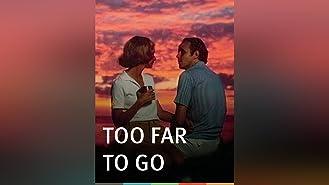 Too Far to Go