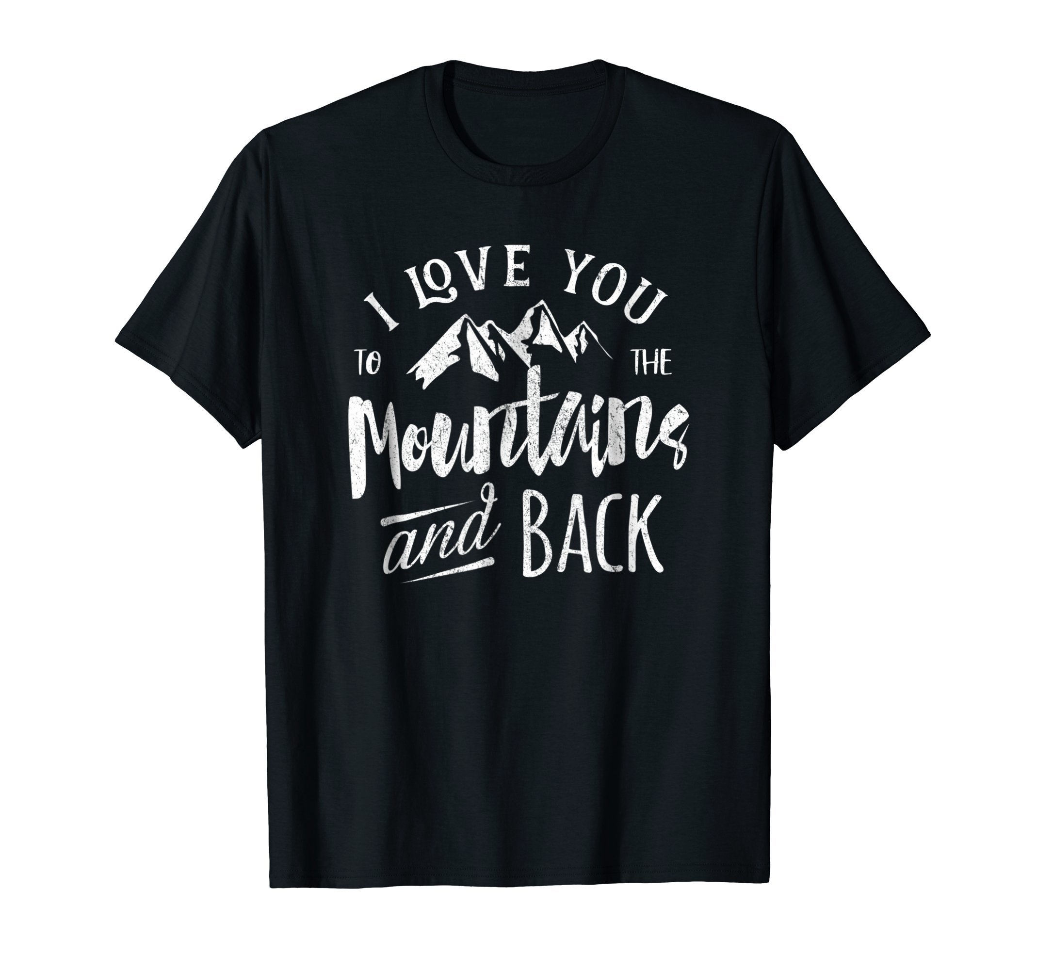 Mountain T-shirt I Love You To The Mountain And Back Gift