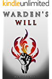 Warden's Will (The Will and The Way Book 1)