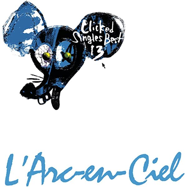 Clicked Singles Best 13 by L'Arc-en-Ciel on Amazon Music - Amazon.com