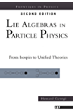 Lie Algebras In Particle Physics: from Isospin To Unified Theories (Frontiers in Physics)
