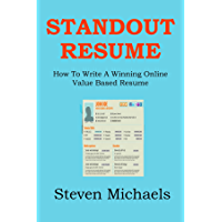 STANDOUT RESUME 2016: How To Write A Winning Online Value Based Resume (English Edition)