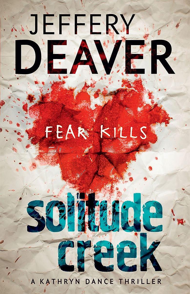 Solitude Creek: Fear Kills in Agent Kathryn Dance Book 4 (Kathryn Dance  thrillers): Jeffery Deaver: 9781444757422: Amazon.com: Books