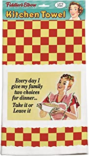 product image for Fiddler's Elbow Every Day I Give My Family Two Choices for Dinner.Take It Or Leave It 100% Cotton, Eco-Friendly Dish Towel