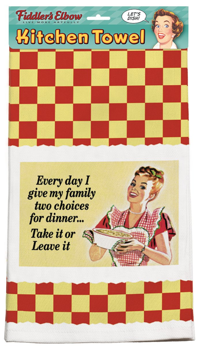 ''Every Day I Give My Family Two Choices For Dinner...Take It Or Leave It'' 100% Cotton, Eco-Friendly Dish Towel