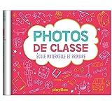 MON ALBUM PHOTOS DE CLASSES - MATERNELLE PRIMAIRE ED. 2019