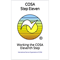 COSA Step Eleven: Working the COSA Eleventh Step (COSA Step Booklet Book 11)