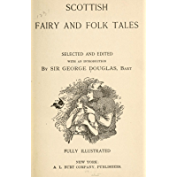 Scottish Fairy and Folk Tales (Illustrated)