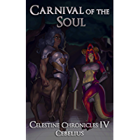 Carnival of the Soul: A Monster Girl Harem Fantasy (Celestine Chronicles Book 4) (English Edition)