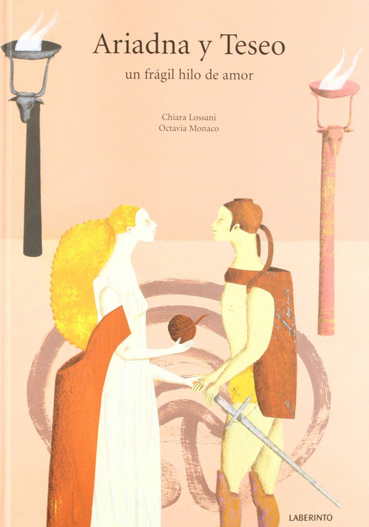 Ariadna y Teseo: Un fragil hilo de amor (Álbumes ilustrados) Tapa dura – 18 oct 2011 Chiara Lossani Octavia Monaco Ana Belén Valverde Elices Ediciones del Laberinto S. L