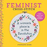 Feminist Cross-Stitch: 40 Bold and Fierce Patterns