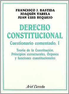 Derecho Constitucional: Cuestionario comentado, I (Ariel Derecho)