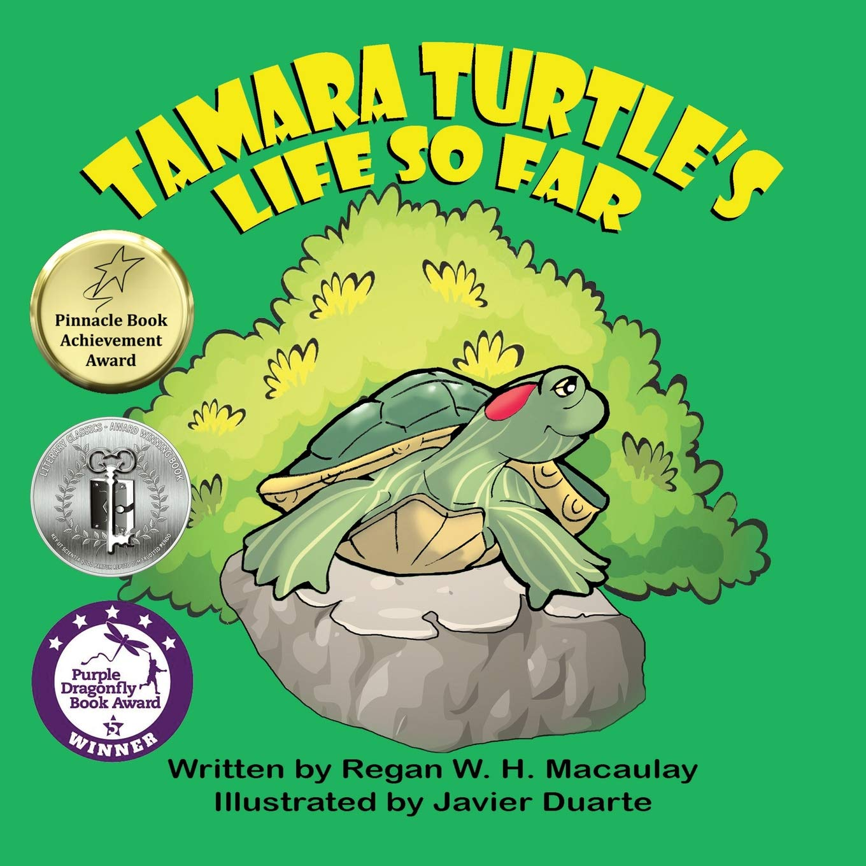 Tamara Turtle S Life So Far Macaulay Regan W H Duarte Javier 9781612253688 Amazon Com Books
