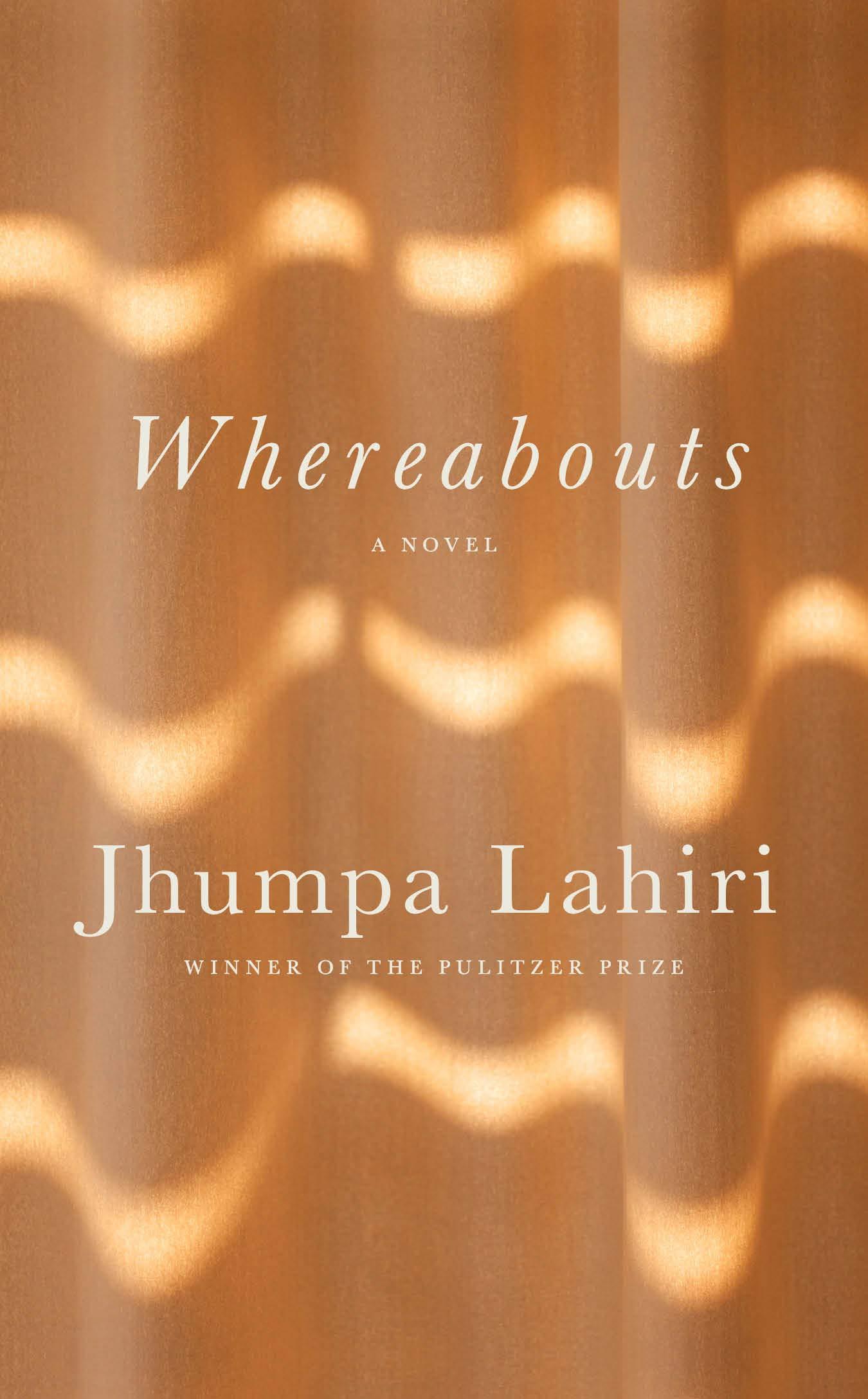 Whereabouts: A novel: Lahiri, Jhumpa: 9780593318317: Amazon.com: Books