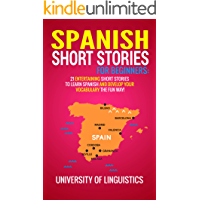 Spanish Short Stories For Beginners:  21 Entertaining Short Stories To Learn Spanish And Develop Your Vocabulary The Fun Way! (Spanish Edition)