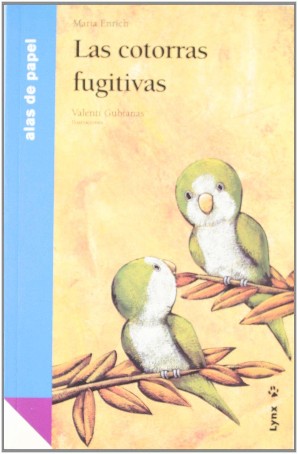 Las cotorras fugitivas (Alas de papel): Amazon.es: Maria Enrich ...