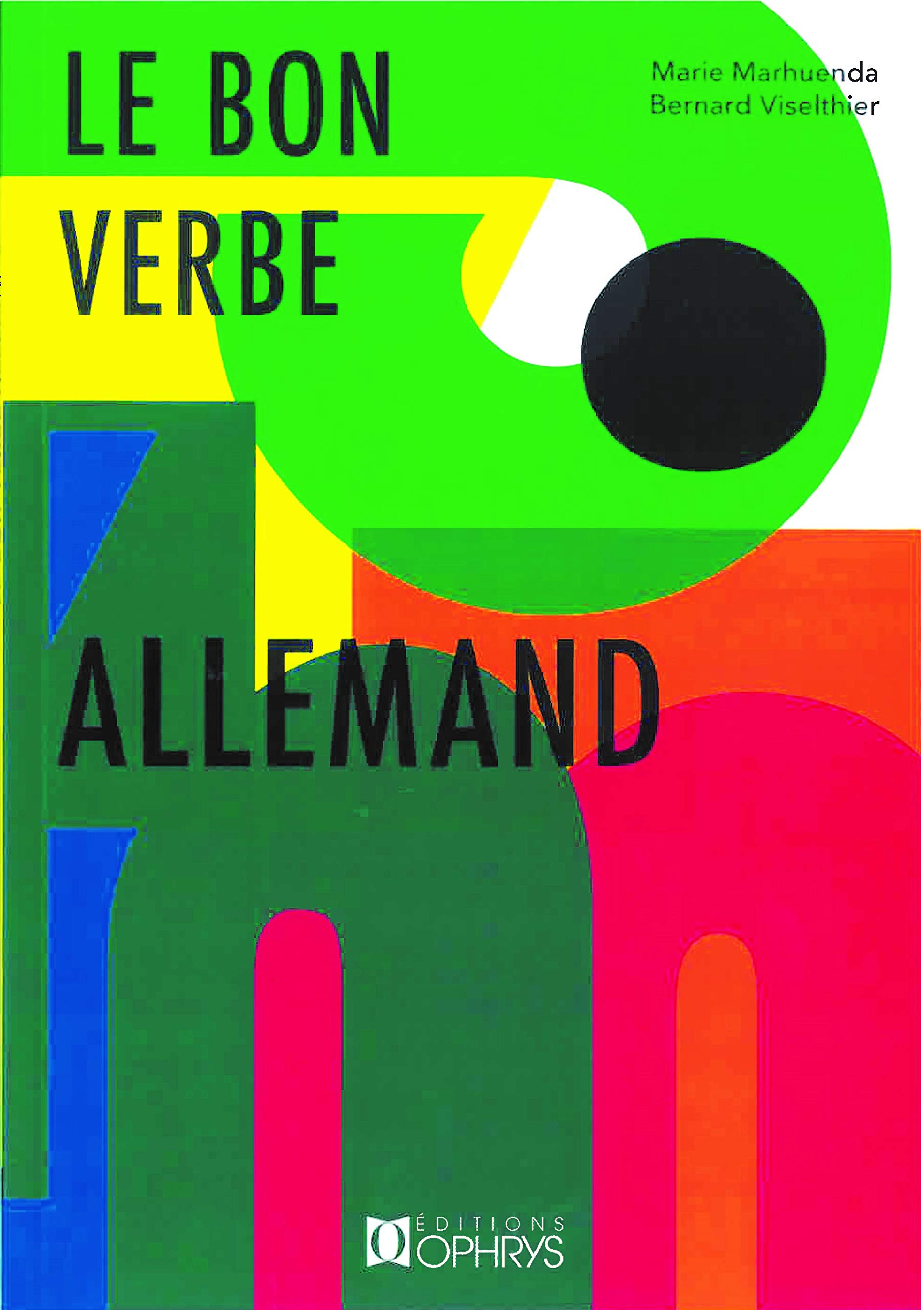 Amazon Fr Le Bon Verbe Allemand Marhuenda Marie Viselthier Bernard Livres