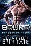 Brukr (Scifi Alien Weredragon Romance) (Dragons of Preor Book 8)
