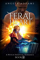 Feral Heart: A Witch Hospital Romance (The Witches of White Willow Book 2)