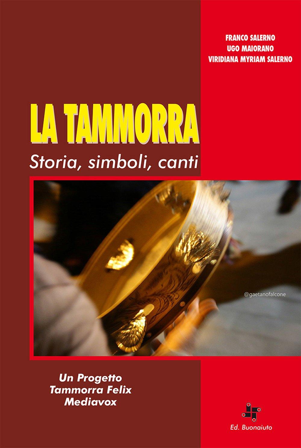La tammorra. Storia, simboli, canti: Amazon.it: Salerno Maiorano Salerno,  Franco Ugo Viridiana Myriam, Maiorano, Ugo, Salerno, Viridiana Myriam: Libri