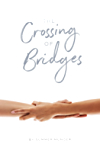 The Crossing of Bridges
