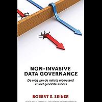 Non-Invasive Data Governance: De weg van de minste weerstand en het grootste succes