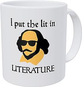 Willcallyou I Put The Lit In Litterature, Shakespeare Enlish Teacher 11 Ounces Funny Coffee Mug