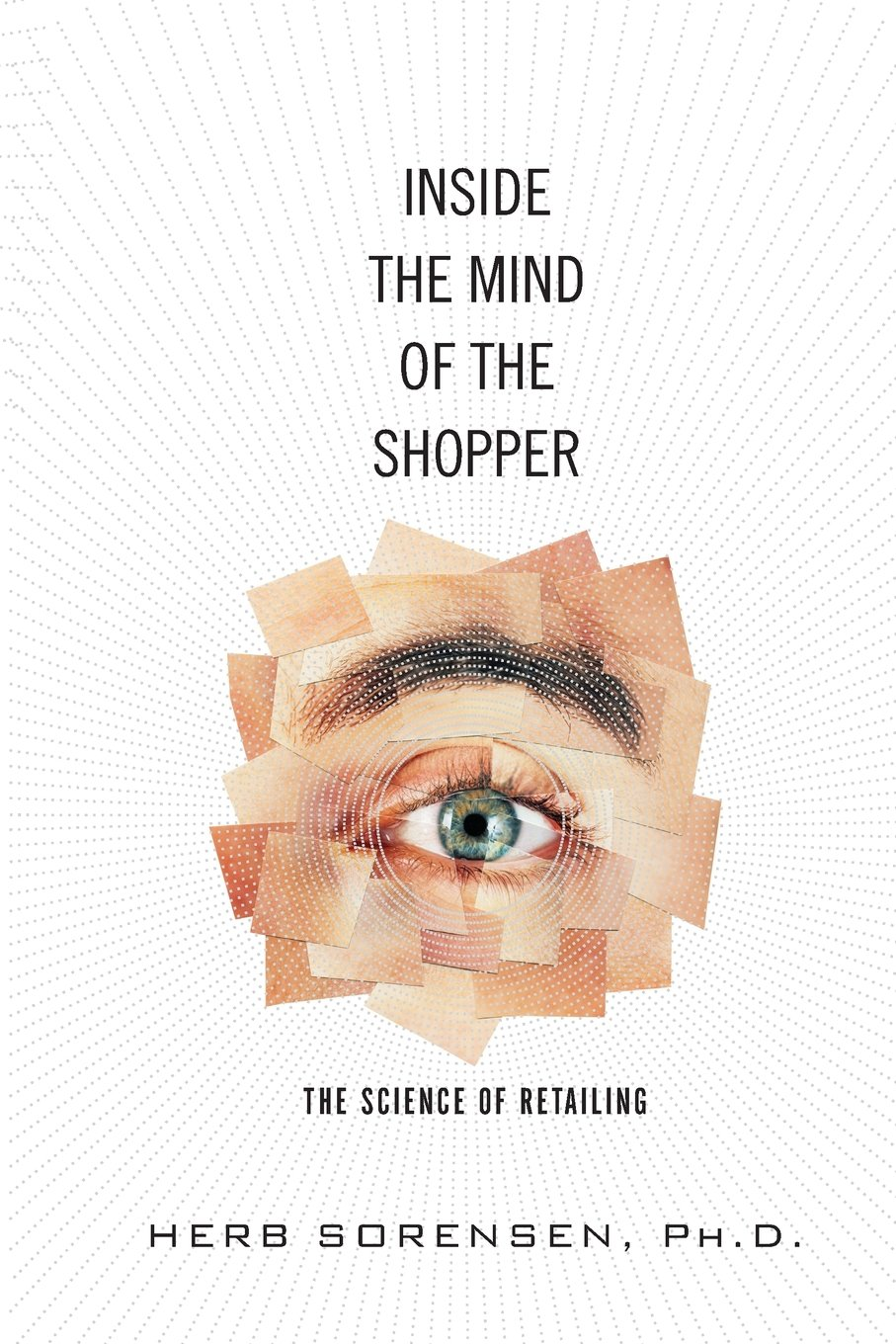 Inside the mind of the shopper the science of retailing inside the mind of the shopper the science of retailing paperback herb sorensen 9780134385907 amazon books fandeluxe Images
