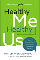 Healthy Me, Healthy Us: Your Relationships Are Only as Strong as You Are Kindle Edition