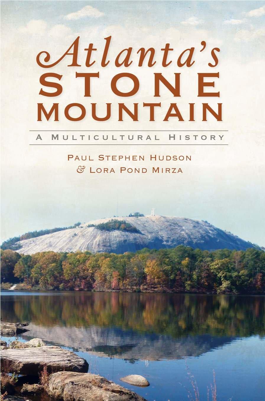 Atlanta's Stone Mountain: A Multicultural History (Brief History)