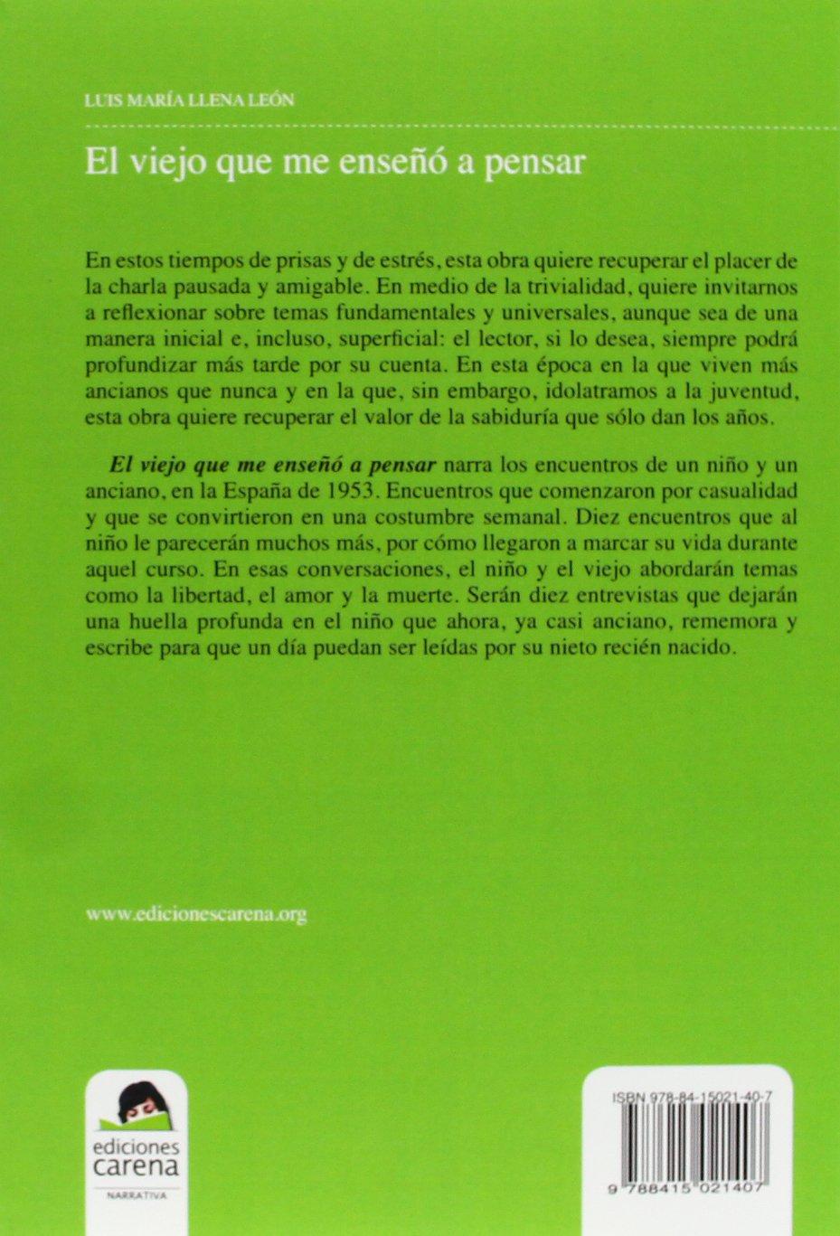 El Viejo Que Me Enseñó A Pensar (Spanish Edition): Luis María Llena ...