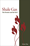 Shale Gas: The Promise and the Peril