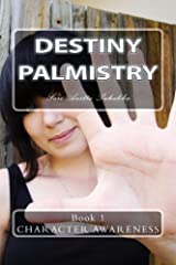 Destiny Palmistry Character Awareness: Recognize character through a mere glimpse of the hands Kindle Edition