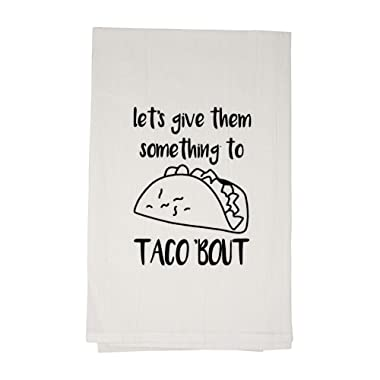 Nino and Baddow Let's Give Them Something to Taco Bout Funny Dishcloth Tea Towel Screen Printed Flour Sack Cotton Kitchen Table Linens