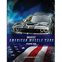 Greatest American Muscle Car Coloring Book - Modern Edition: Muscle cars coloring book for adults and kids - hours of coloring fun!